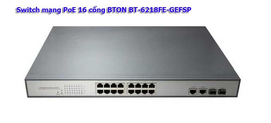 Switch mạng PoE 16 cổng BTON BT-6218FE-GEFSP